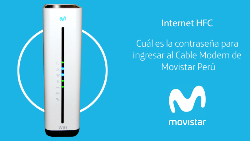 Cuál es la contraseña para ingresar al Cable Modem de Movistar Perú