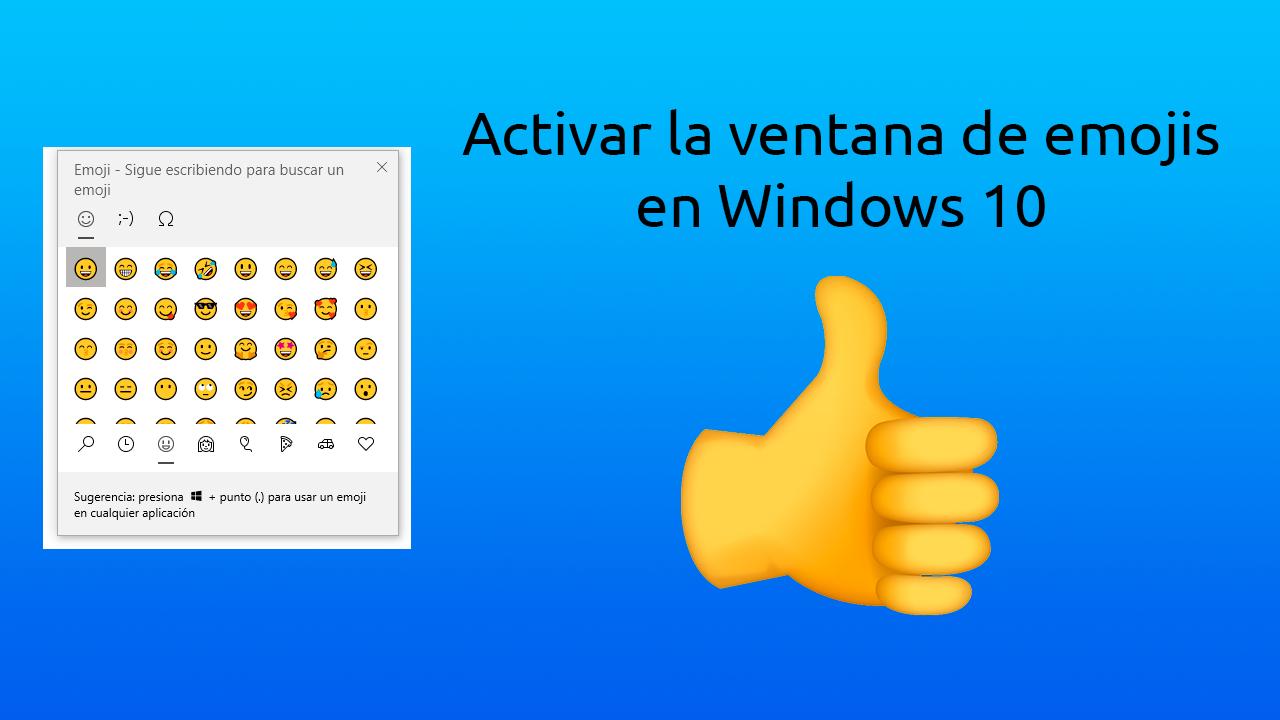 Activar la ventana de emojis en Windows 10