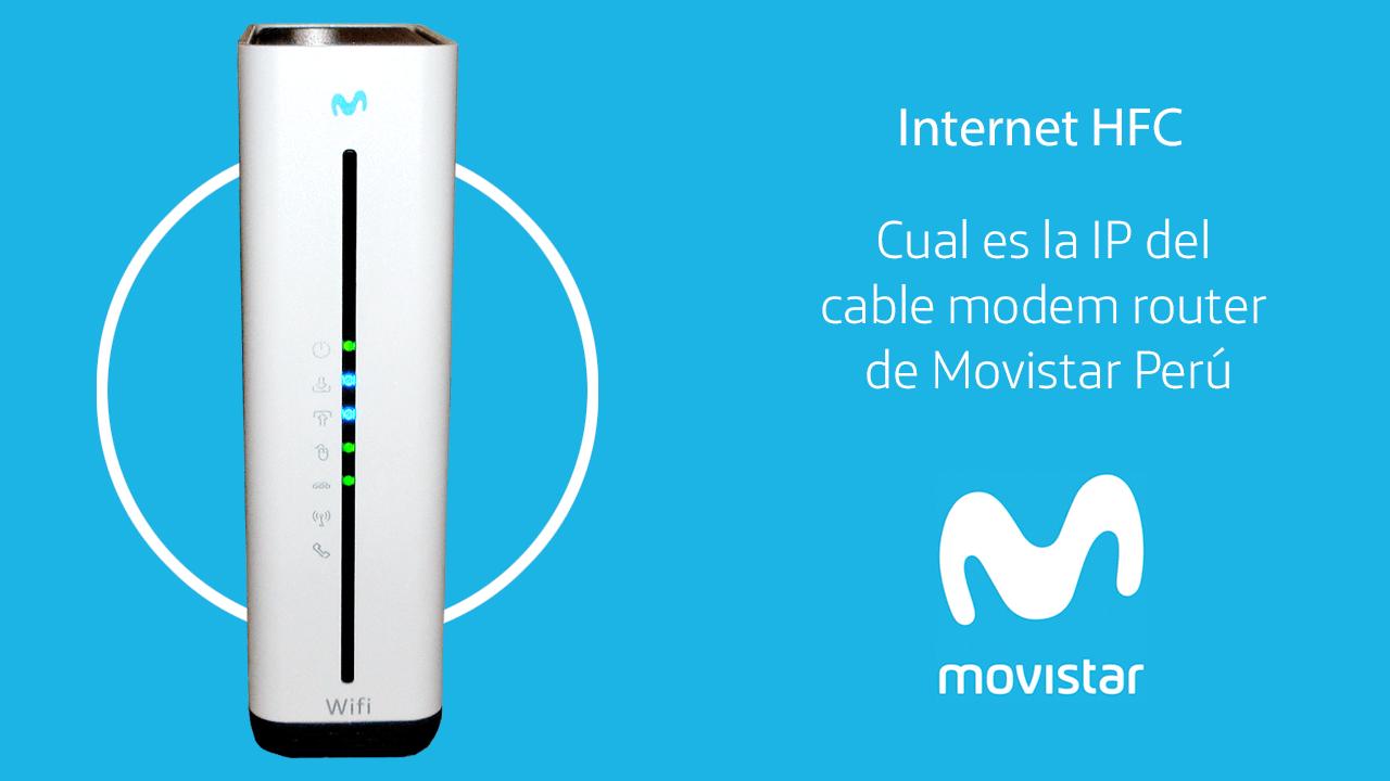 Cual es la IP del cable modem router de Movistar Perú