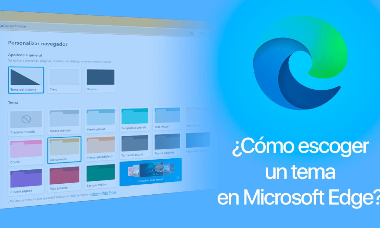 ¿Cómo escoger un tema en Microsoft Edge?