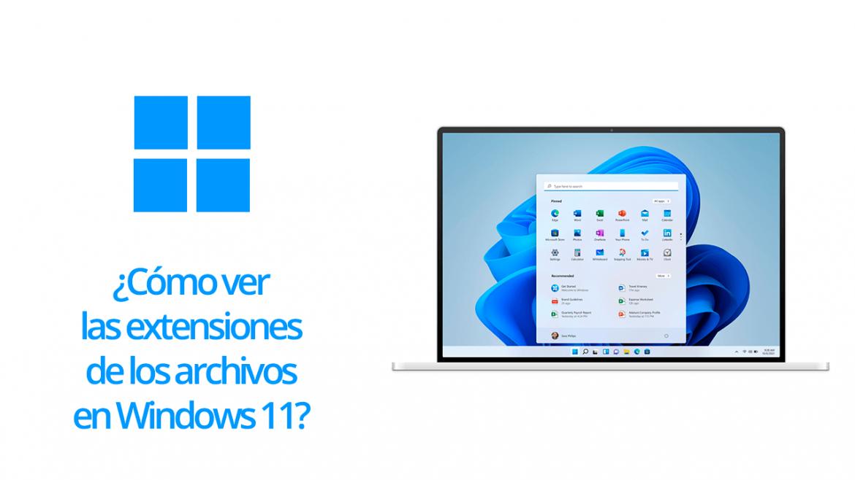 Cómo ver las extensiones de los archivos en Windows 11