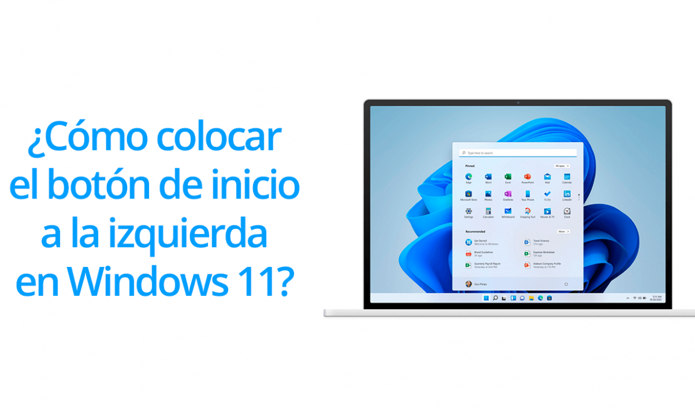 Como colocar el botón de inicio al lado izquierdo en Windows 11