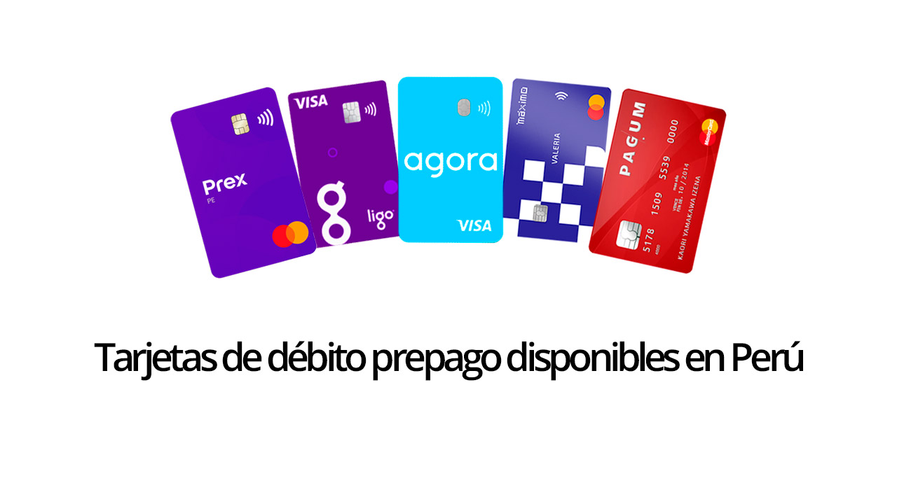 Tarjetas de débito prepago disponibles en Perú