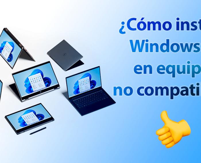 Cómo instalar Windows 11 en equipos no compatibles