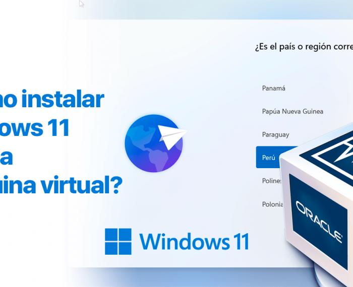 ¿Cómo instalar Windows 11 en una máquina virtual?